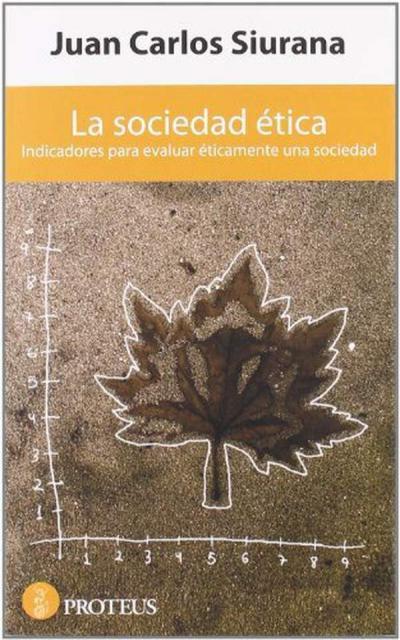 Book Cover: La Sociedad ética. Indicadores para evaluar éticamente una sociedad