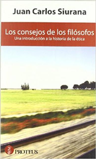 Book Cover: Los consejos de los filósofos. Una introducción a la historia de la ética